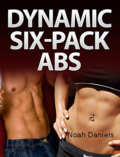 Dynamic Six-Pack Abs (English Edition) eBook: Daniels, Noah ...