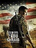 Soldiers of Abu Ghraib