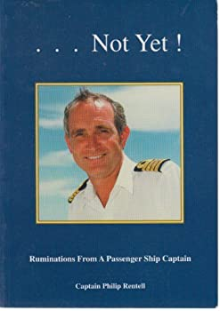 Paperback ...Not Yet! Ruminations from a Passenger Ship Captain [Paperback] Book