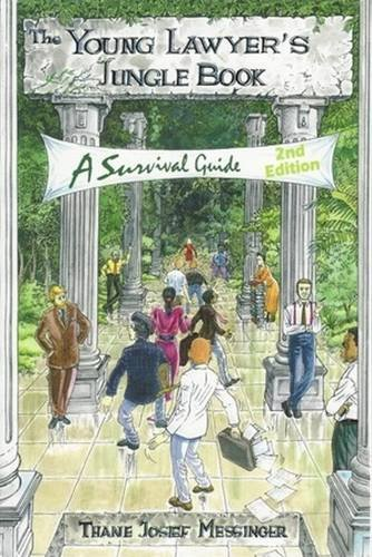 The Young Lawyer's Jungle Book: A Survival Guide (2nd Edition)