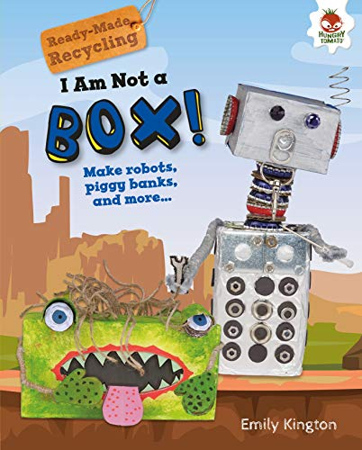 I Am Not a Box! (Ready-Made Recycling)
