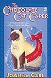 The Chocolate Cat Caper (Chocoholic Mysteries, No. 1) (Mass Market Paperback)