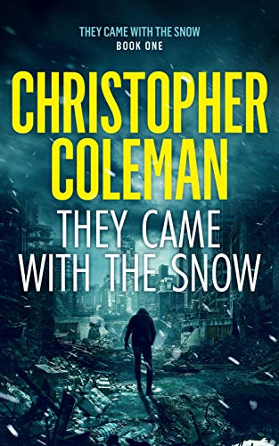 They Came With The Snow - Part One (They Came With The Snow Book 1)
