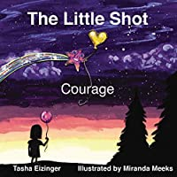 The Little Shot: Courage (The Little Shot Series)