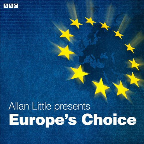 Europe's Choice (Radio 4 Documentary) audiobook cover art