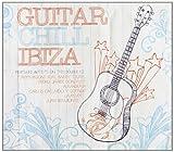 Guitar Chill Ibiza [Import Allemand]