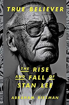 True Believer: The Rise and Fall of Stan Lee (English Edition) por [Abraham Riesman]