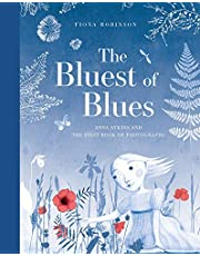 Robinson, F: Bluest of Blues: Anna Atkins and the First Book