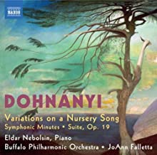 Dohnanyi: Variations on a Nursery Song; Symphonic Minutes; Suite , Op. 19 by Eldar Nebolsin (2010) Audio CD