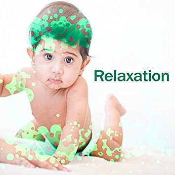 Relaxation – Music for Baby, Gentle Tracks, Calm Sounds, Quiet Child, Relax for Your Baby
