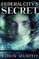 Federal City's Secret: Large Print Edition