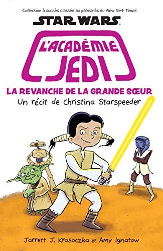 Star Wars: l'Académie Jedi: N° 7 - La Revanche de la Grande Soeur
