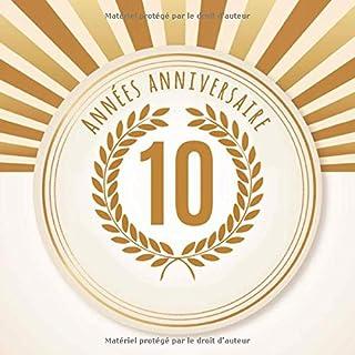 10 Années anniversaire: 10e anniversaire: livre-cadeau de 100 pages. Applicable individuellement - pour des notes, des rendez-vous ou des souhaits, ... des photos, etc. pour l'anniversaire