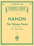 Hanon - Virtuoso Pianist in 60 Exercises - Complete: Schirmer's Library of Musical Classics (English Edition)