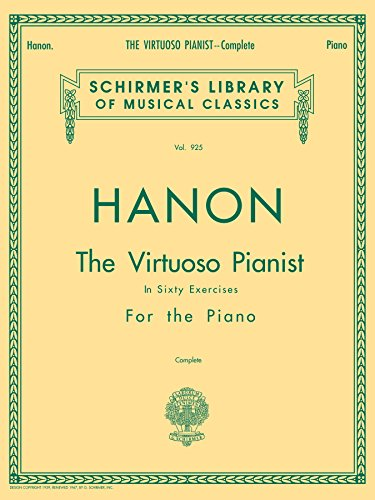 Hanon - Virtuoso Pianist in 60 Exercises - Complete: Schirmer\'s Library of Musical Classics (English Edition)