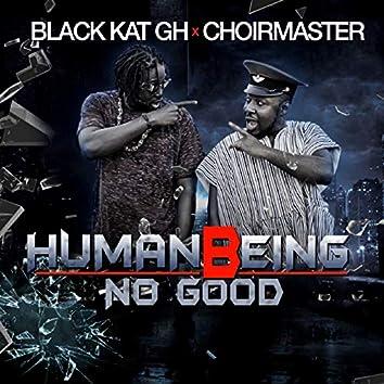 Human Being No Good