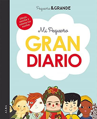 Mi pequeño gran diario: Dibuja, escribe y colorea tus sueños (Pequeña & Grande)