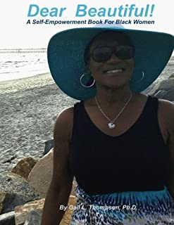 Dear Beautiful:: A Self-Empowerment Book for Black Women (Volume 1)