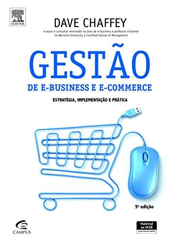 Gestão de e-Business e e-Commerce: Estratégia, Implementação e Prática