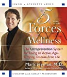 The Five Forces of Wellness: The Ultraprevention System for Living an Active, Age-Defying, Disease-Free Life by unknown (unknown Edition) [AudioCD(2006)] by Unknown (2005-12-05)