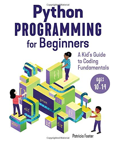 Python Programming for Beginners: A Kid's Guide to Coding Fundamentals Front Cover