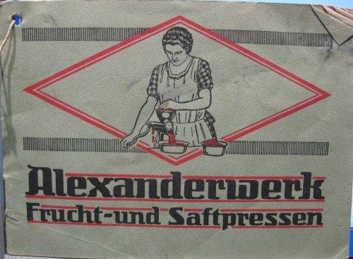 Alexanderwerk-Frucht-und Saftpresse