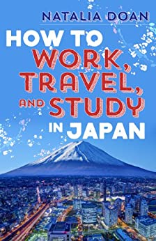 [Natalia Doan]のHow to Work, Travel, and Study in Japan (English Edition)