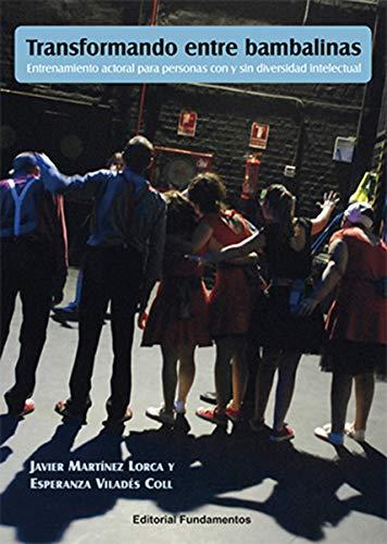 Transformando entre bambalinas: Entrenamiento actoral para personas con y sin diversidad intelectual: 228 (Arte / Teoría teatral)