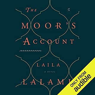 The Moor's Account                   By:                                                                                                                                 Laila Lalami                               Narrated by:                                                                                                                                 Neil Shah                      Length: 13 hrs and 18 mins     428 ratings     Overall 4.2