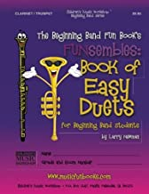 The Beginning Band Fun Book's FUNsembles: Book of Easy Duets (Clarinet/Trumpet): for Beginning Band Students