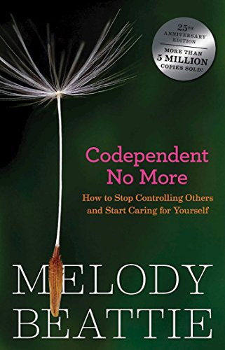 Codependent No More: How to Stop Controlling Others and Start Caring for Yourself (English Edition)