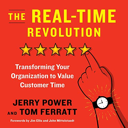 Couverture de The Real-Time Revolution: Transforming Your Organization to Value Customer Time