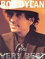 Bob Dylan: The Very Best. Partitions pour Piano, Chant et Guitare(Boîtes d\'Accord)