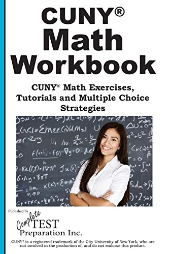 Cuny Math Workbook Math Exercises Tutorials And Multiple Choice Strategies