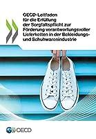 Oecd-leitfaden Fuer Die Erfuellung Der Sorgfaltspflicht Zur Foerderung Verantwortungsvoller Lieferketten in Der Bekleidungs- Und Schuhwarenindustrie