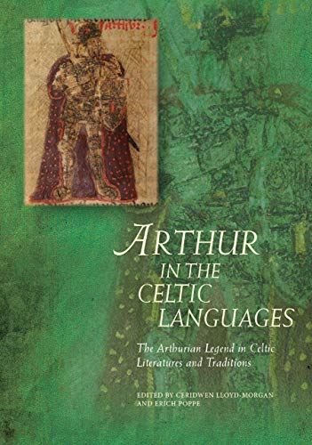 Compare Textbook Prices for Arthur in the Celtic Languages: The Arthurian Legend in Celtic Literatures and Traditions Arthurian Literature in the Middle Ages  ISBN 9781786833433 by Lloyd-Morgan, Ceridwen,Poppe, Erich