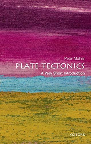 Plate Tectonics: A Very Short Introduction (Very Short Introductions)