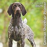 German Shorthair Pointer 2021 Calendar: Official German Shorthair Pointer Dogs Wall Calendar 2021, 12 Months (Dog Breed Calendar)