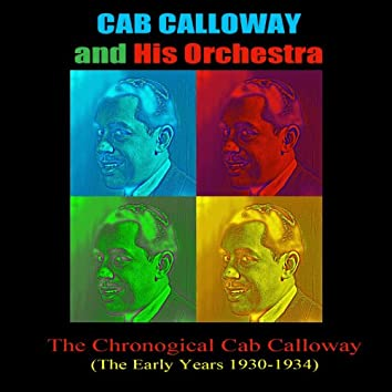 The Chronological Cab Calloway (The Early Years 1930-1934)