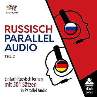 Russisch Parallel Audio - Einfach Russisch Lernen mit 501 Sätzen in Parallel Audio - Teil 2 [Russian Parallel Audio - Learn Russian with 501 sentences in Parallel Audio] Titelbild
