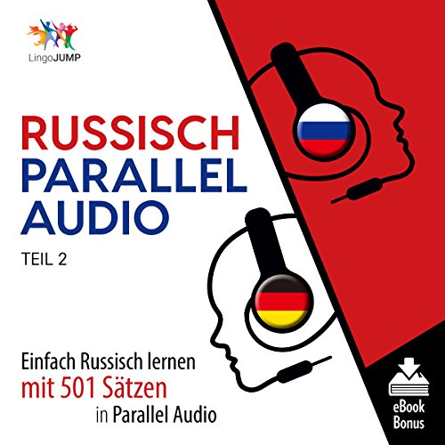 Russisch Parallel Audio - Einfach Russisch Lernen mit 501 Sätzen in Parallel Audio - Teil 2 [Russian Parallel Audio - Learn Russian with 501 sentences in Parallel Audio] Titelbild