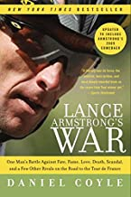 Lance Armstrong's War: One Man's Battle Against Fate, Fame, Love, Death, Scandal, and a Few Other Rivals on the Road to th...