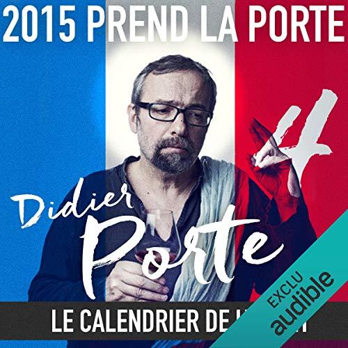 2015 prend la Porte - Le calendrier de l'avent du 15 au 28 février 2015 audiobook cover art
