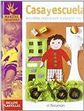 Casa y escuela: Actividades creativas para la educación infantil (Manitas creativas)