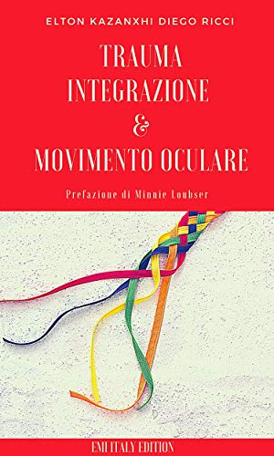 EMI Therapy : Integrazione e Movimenti Oculari Guidati (Psicologia Psicoterapia Vol. 1)