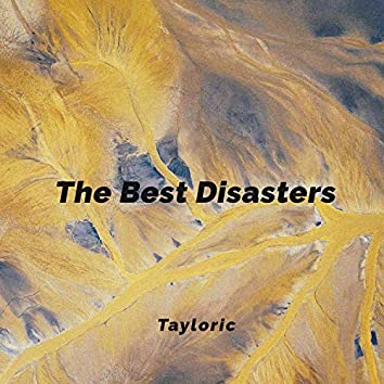 The Best Disasters