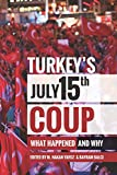 Turkey's July 15th Coup: What Happened and Why (Utah Series in Middle East Studies) (English...