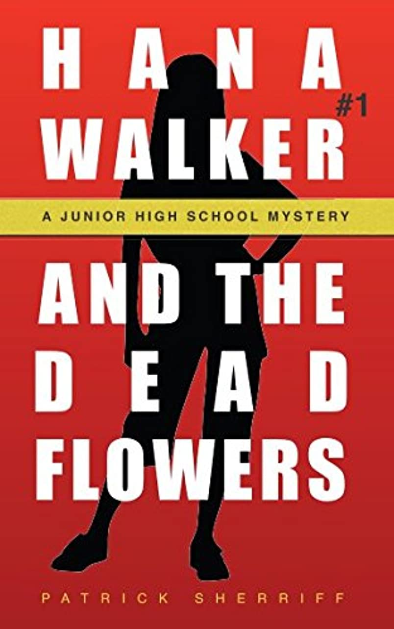 硫黄愛ダニHana Walker and The Dead Flowers: A Junior High School Mystery (A Hana Walker Junior High School Mystery)