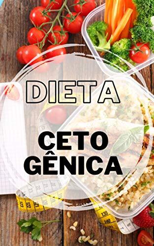 Dieta Cetogênica: Descubra como melhorar sua saúde e melhorar o seu corpo com a Dieta Cetogênica