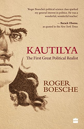Kautilya : The First Great Political Realist
